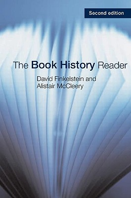 The Book History Reader By Finkelstein, David (EDT)/ McCleery, Alistair (EDT)